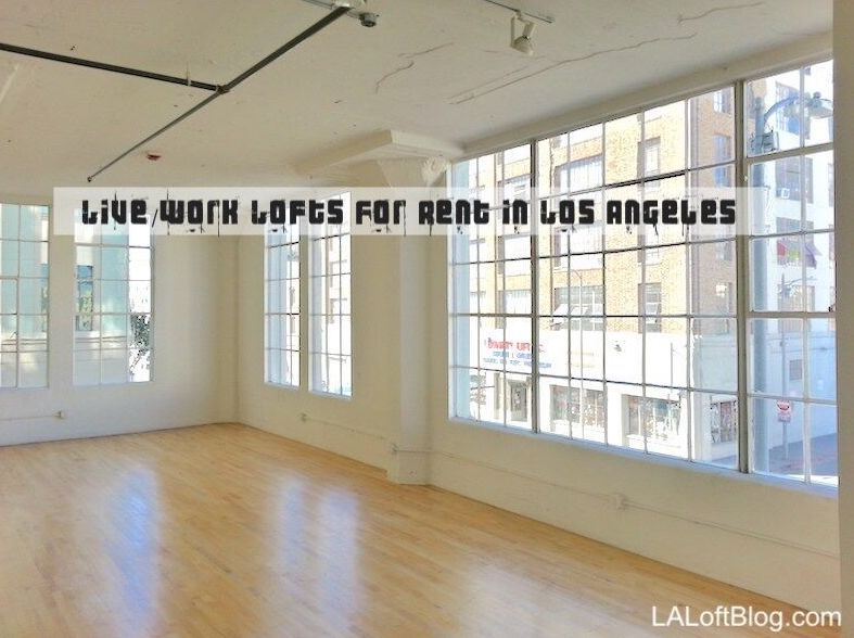 Live Work Lofts Rent Los Angeles – LA Loft Blog