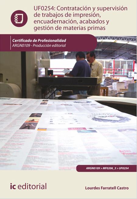 Contratación y supervisión de trabajos de impresión encuadernación acabados y gestión de materias primas