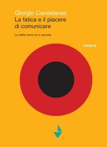 La fatica e il piacere di comunicare, un altro bel libro di Giorgio Candelaresi