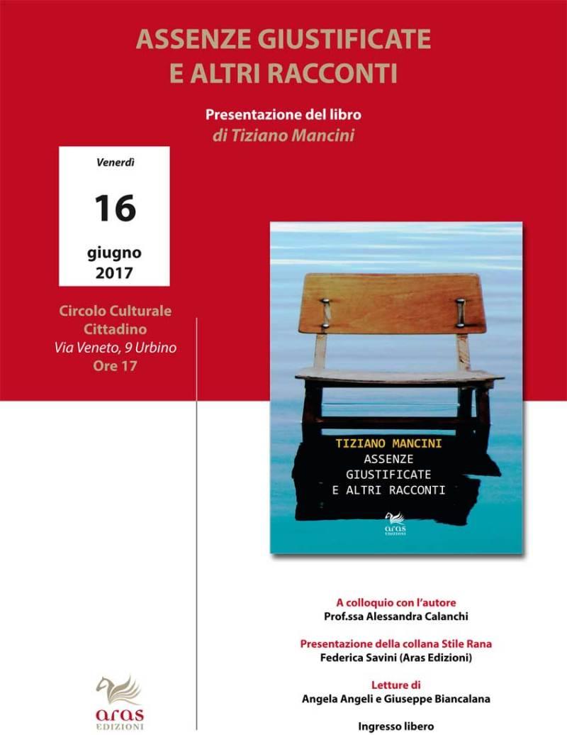 """Giovedì a Urbino la presentazione del libro """"Assenze giustificate e altri racconti"""" di Tiziano Mancini"""