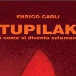 Giovedì a Senigallia la presentazione di Tupilak, l'ultimo romanzo di Enrico Carli