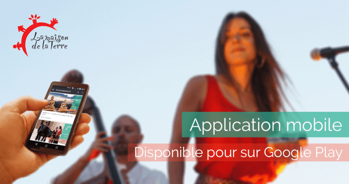 Application mobile Android de la Maison de la Terre