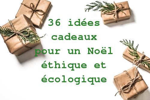 36 Idees Cadeaux Pour Un Noel Ethique Et Ecologique