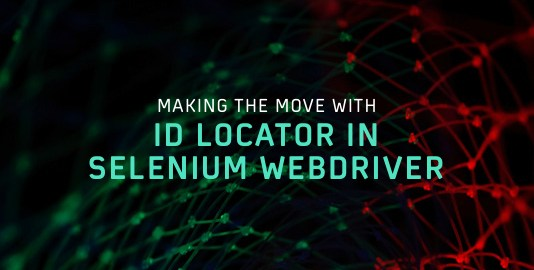 Making The Move With ID Locator In Selenium WebDriver