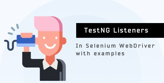 TestNG Listeners In Selenium WebDriver With Examples