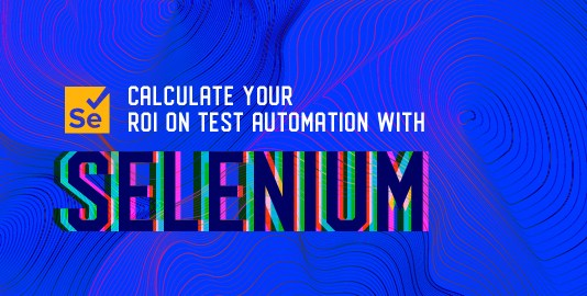 How To Calculate Your ROI On Test Automation With Selenium?