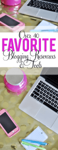 40+ of My Favorite Blogging Resources & Tools