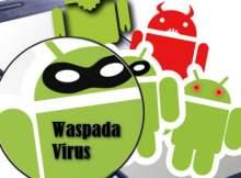 4 Tips Cara Mengatasi Android Terkena Virus AMPUH