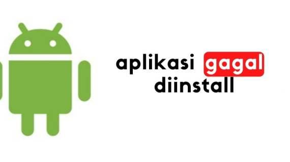 Cara Mengatasi Aplikasi Tidak Terpasang/Install Android