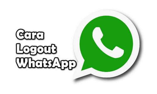 Tutorial Cara Logout Akun Whatsapp