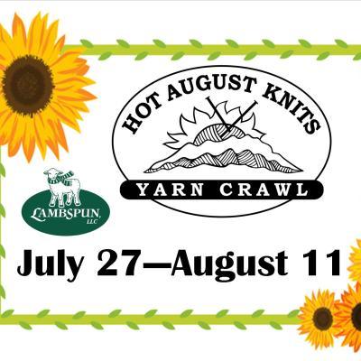 Hot August Yarn Crawl – July 27 through August 10