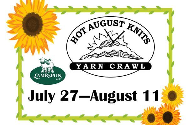 Hot August Yarn Crawl - July 27 through August 10