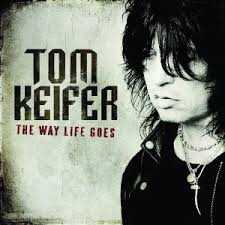 Tom Keifer The Way Life Goes