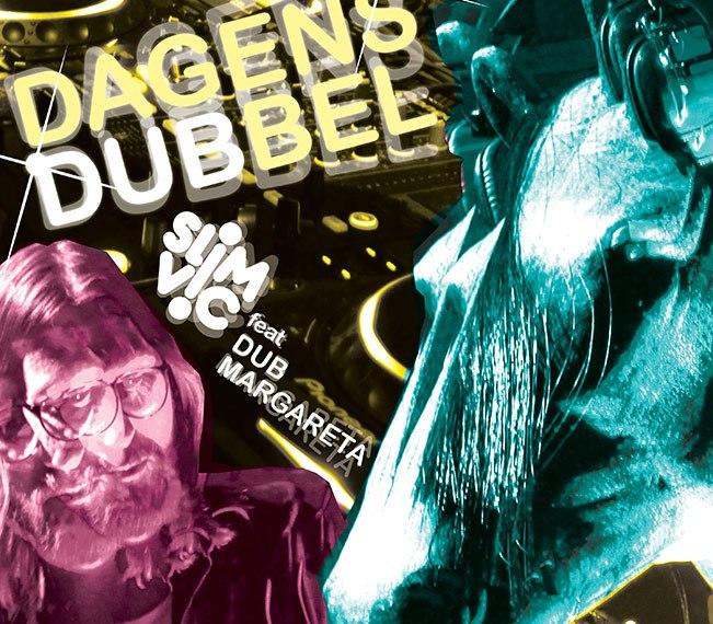 Slim Vic & Dub Margareta – Dagens Dubbel