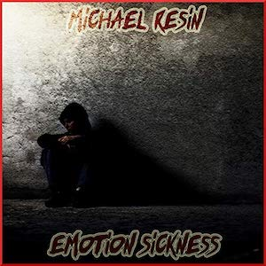 Chronique musicale Michael resin - Emotion sickess