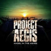 Project Aegis – And the Rest is Mystery / Project Aegis – Angels in the Ashes
