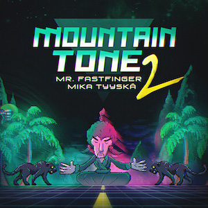 Mr Fastfinger/Mika Tyyska – Mountain Tone 2