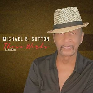 Michael B. Sutton – « Those Words »