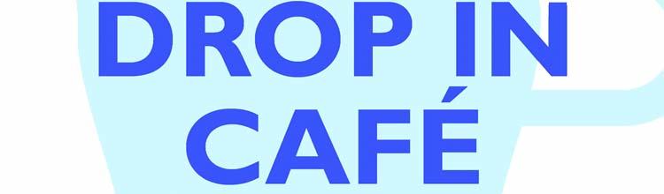 Drop in Cafe - Feb 2016
