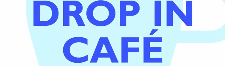 Drop in Cafe - Feb 2016