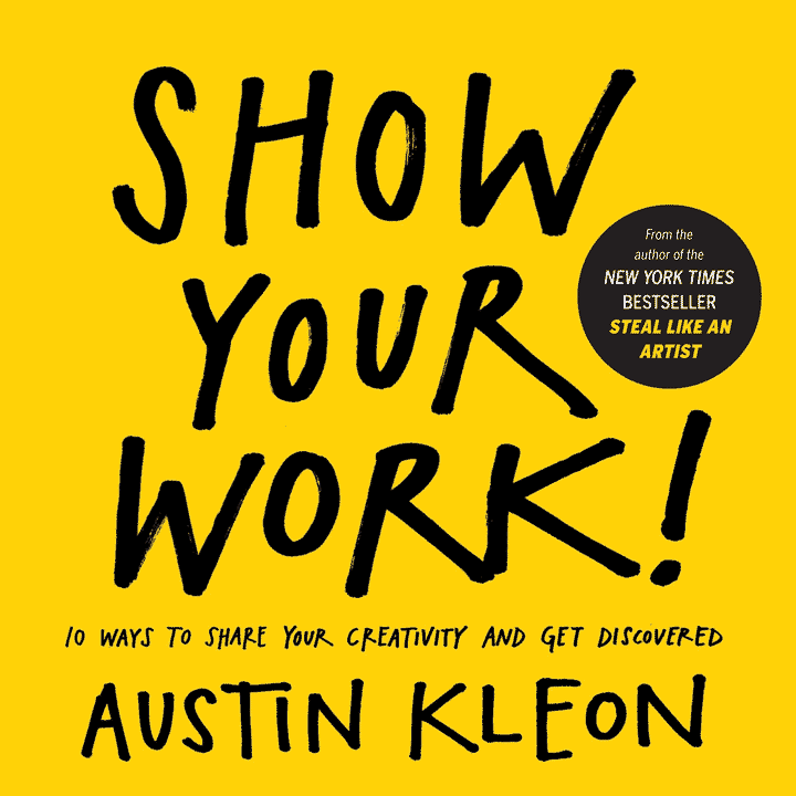 Show Your Work by Austin Kleon cover