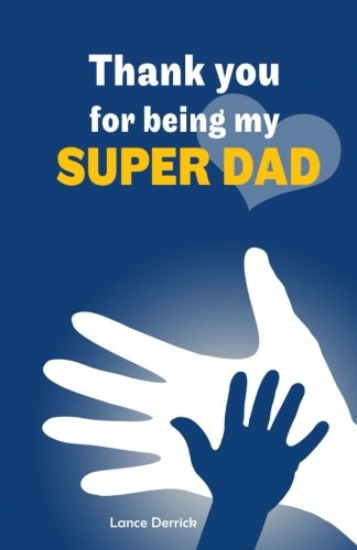 Perfect gift for the father's day: Thank You for being My Super Dad Journal
