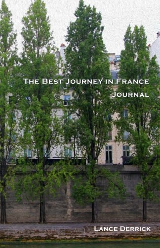 The best journey in France Journal: With 20 great pictures taken in Paris and Provence