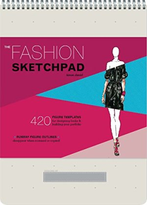 The Fashion Sketchpad: 420 Figure Templates for Designing Looks and Building Your Portfolio (Drawing Books, Fashion…