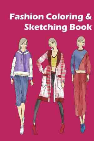 Fashion Coloring and Sketching book: 6 Fashion Styles for coloring and 12 pose template pages for girls to create their…