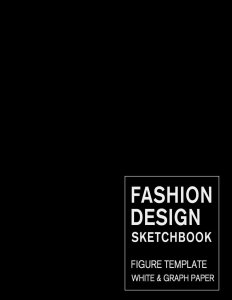 Fashion Design Sketchbook Figure Template White & Graph Paper