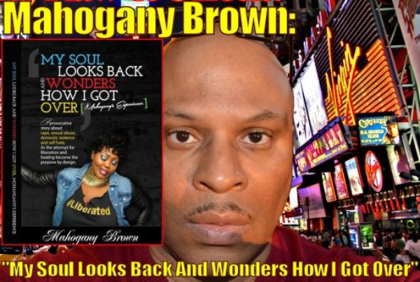 """Author Mahogany Brown: """"My Soul Looks Back And Wonders How I Got Over"""" – The LanceScurv Show"""