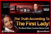 The Truth According To The First Lady! – The LanceScurv Show