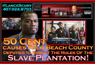50 Cent Causes Palm Beach County Deputies To Forget The Rules Of The Slave Plantation!