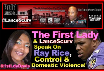 The First Lady Speaks On: Ray Rice, Control & Domestic Violence! – The LanceScurv Show