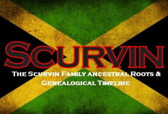 The Scurvin Family Genealogy Timeline – (Jamaican Descendants)