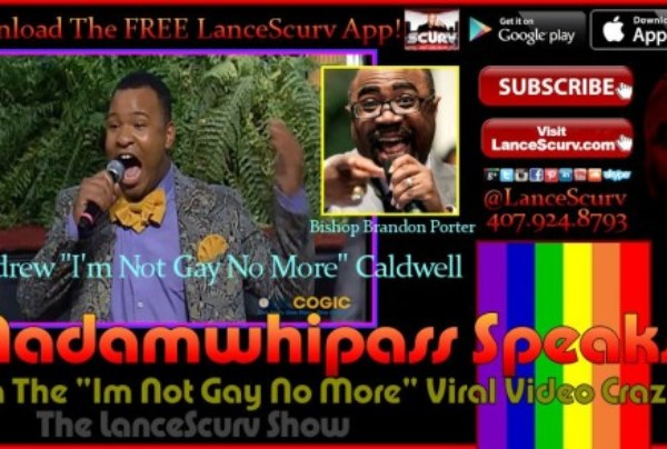 "Madamwhipass Speaks: On The ""I'm Not Gay No More"" Viral Video Craze!"