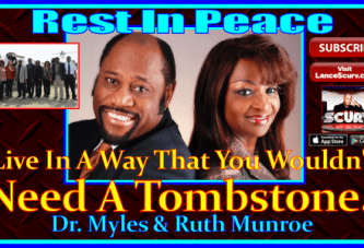 Live In A Way That You Wouldn't Need A Tombstone! – Dr. Myles Munroe – Rest In Peace