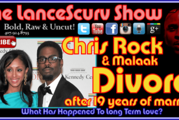 Chris Rock & Wife Malaak Divorce After 19 Years Of Marriage! – The LanceScurv Show