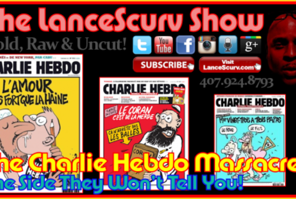 The Charlie Hebdo Massacre: The Side They Won't Tell You! – The LanceScurv Show
