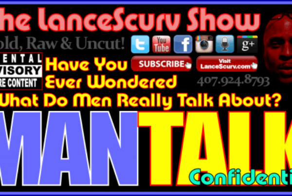 Mantalk Confidential: What Do Men Really Talk About? – The LanceScurv Show
