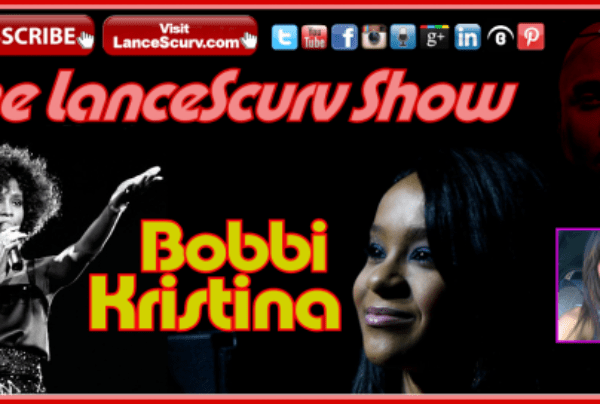The Bobbi Kristina Tragedy: The Profit Driven Media Whores Are Salivating! – The LanceScurv Show