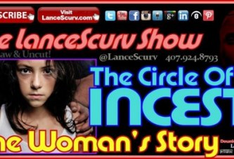 The Circle Of Incest: One Woman's Story! (Part 3) – The LanceScurv Show