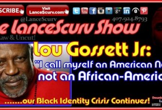 "Lou Gossett Jr: ""I Call Myself An American Negro, Not An African American!"" – The LanceScurv Show"