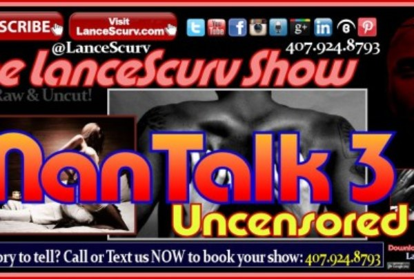 Mantalk Confidential # 3: What Do Men Really Talk About? – The LanceScurv Show