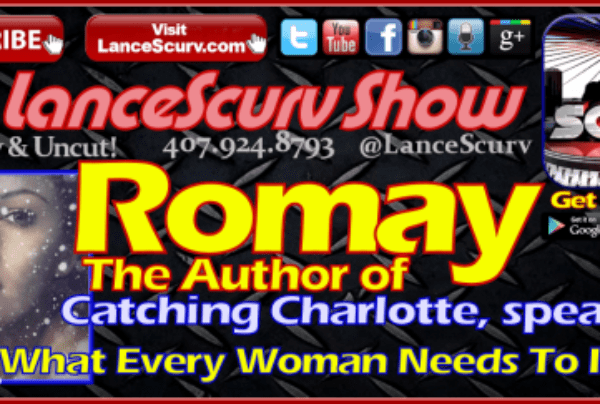 A Conversation With Romay On What Every Woman Needs To Know! – The LanceScurv Show