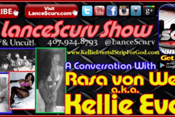 """Adult Entertainer Kellie Everts: """"I Strip For God!"""" – The LanceScurv Show"""