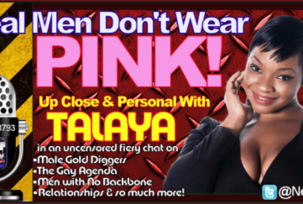 Talaya says: REAL MEN DON'T WEAR PINK! – The LanceScurv Show