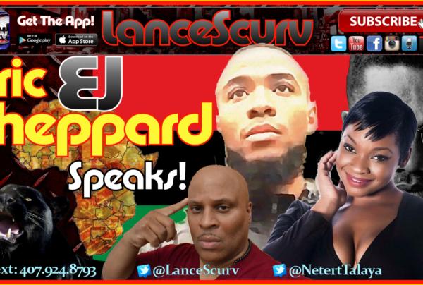 "Eric ""EJ"" Sheppard SPEAKS! – The LanceScurv Show"