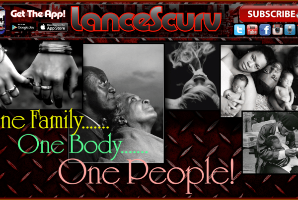 One Family, One Body, One People! – The LanceScurv Show