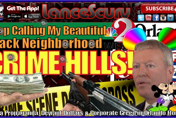 Stop Calling My Beautiful Black Neighborhood Crime Hills! – The LanceScurv Show